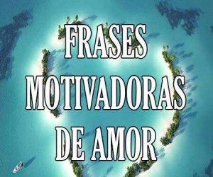 frases motivadoras de amor