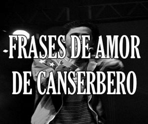 Las Mejores Frases De Canserbero Con Canciones De Amor