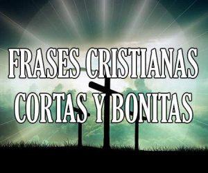 Frases Cristianas Cortas y Bonitas