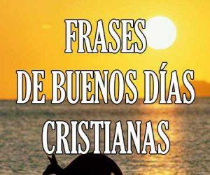 @frasestop  Mensajes de Buenos Días Cristianos