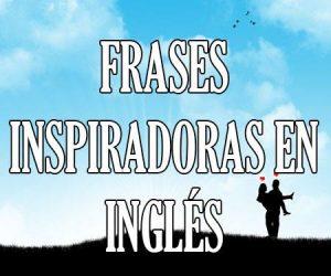 Frases Inspiradoras en Inglés
