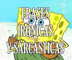 frases irónicas y sarcasticas