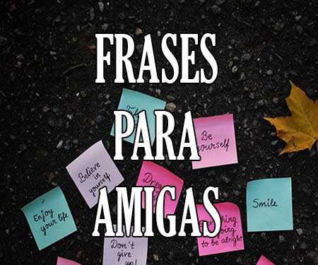 Mensajes Y Frases Para Amigas Y Mejor Amigo Bonitas Y