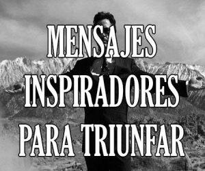 Mensajes Inspiradores para triunfar