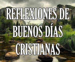 Reflexiones de buenos días cristianas