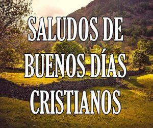 Saludos de buenos dias cristianos