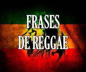 Frases de Canciones Reggae y Rastafari