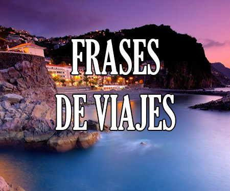 Frases De Viajes Inpiradoras De Aventura En Pareja Y