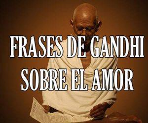 Frases de Gandhi sobre el Amor