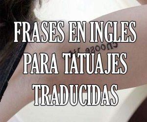 Frases en Ingles para Tatuajes Traducidas