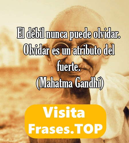 Frases De Mahatma Gandhi Sobre El Amor La Vida Paz Felicidad