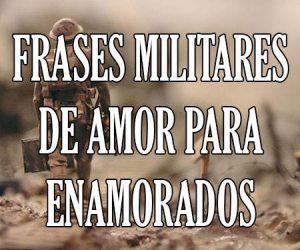 Frases Militares de Amor par Enamorados