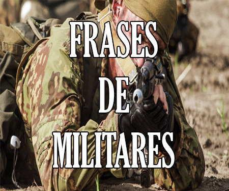 Frases De Guerra Y Militares Motivadoras Y De Amor Para Un Soldado