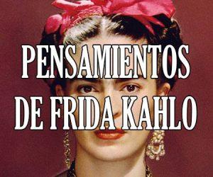 Pensamientos de Frida Kahlo