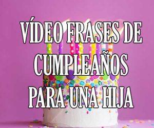 Video de Frases y Mensajes de Cumpleaños para un Hijo o Hija