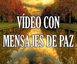 Video Con Mensajes de Paz