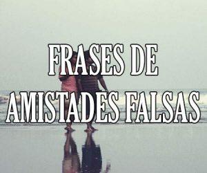 Frases de Amistades Falsas