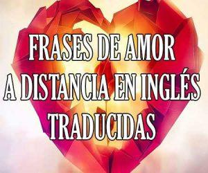 Frases de Amor a Distancia en Inglé Traducidas
