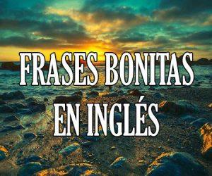 Frases En Ingles Bonitas Cortas Traducidas De Amor Y De La Vida