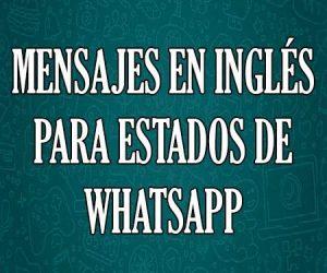 Mensajes en Inglés para Estados de WhatsApp