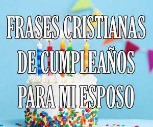 Frases cristianas de cumpleaños para mi esposo
