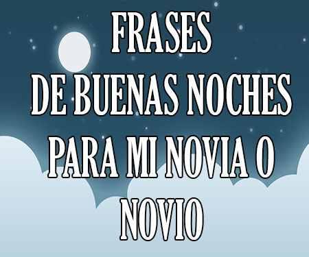 Frases De Buenas Noches Para Mi Novia Unifeed Club