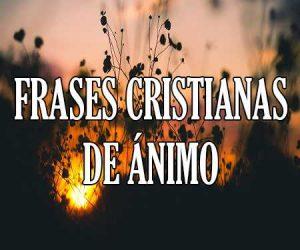 Frases Cristianas Movivadoras de Animo