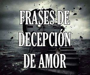 Frases De Decepción Y Desilusión De Amor Amigos Y Vida