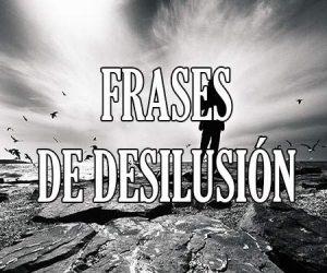 Frases de Desilusión