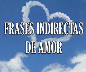 Frases Indirectas de Amor