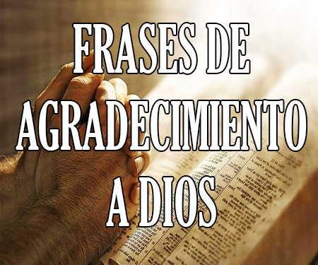 Palabras Y Frases De Agradecimiento A Dios Bendiciones Recibidas