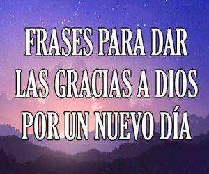 Frases para Dar las Gracias a Dios por un Nuevo Día