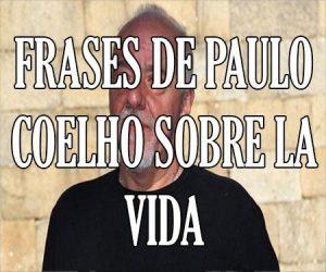 Frases de Paulo Coelho sobre la Vida