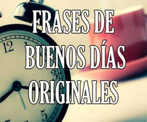Frases de Buenos Días Originales