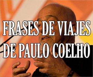 Frases de Viajes de Paulo Coelho Cortas