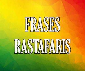 Frases Rastafaris