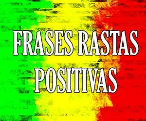 Frases Rastas Positivas