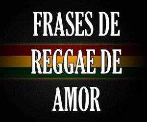 Frases de Reggae de Amor