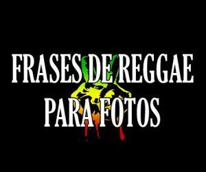 Frases de Reggae para Fotos