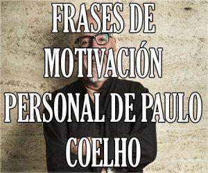 Frases de Motivación Personal de Paulo Coelho