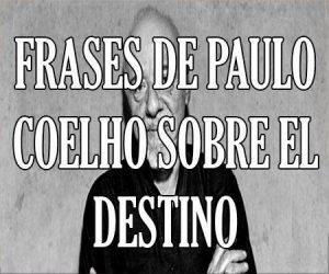 Frases de Paulo Coelho sobre el Destino