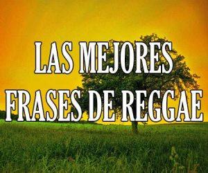 Las Mejores Frases de Reggae