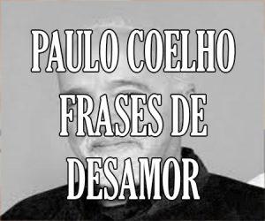 Paulo Coelho Frases de Desamor