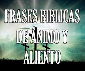 Frases Bíblicas de Ánimo y Aliento