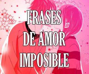 frases de amor imposible, prohibido y secreto