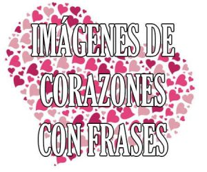 Imagenes de Corazones con Frases