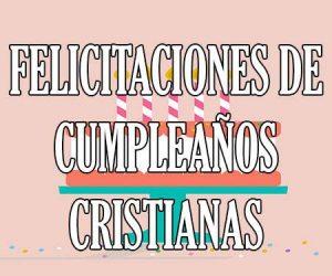 Felicitaciones de Cumpleaños Cristianas
