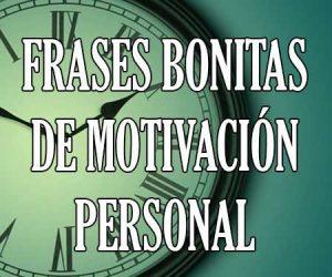 Frases Bonitas de motivacion personal