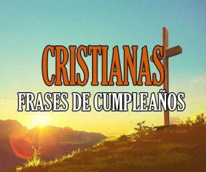 Frases de feliz cumpleaños cristianas