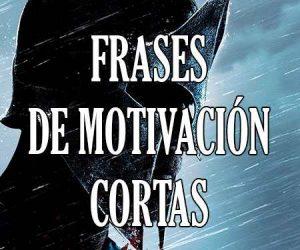 Frases de Motivacion Cortas